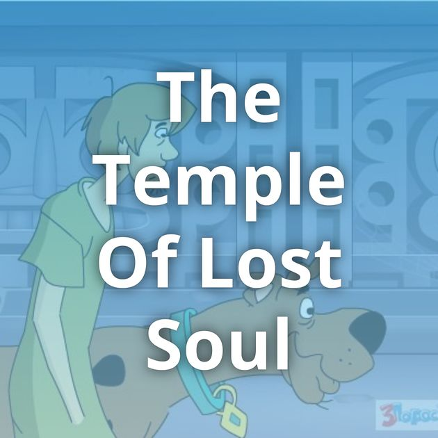 The Temple Of Lost Soul