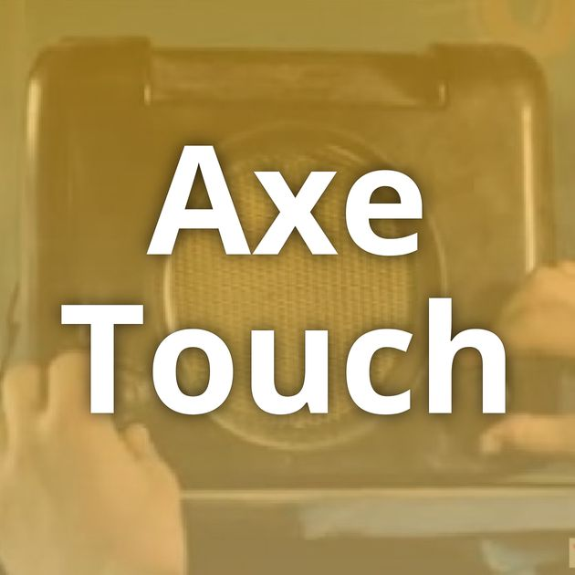 Axe Touch