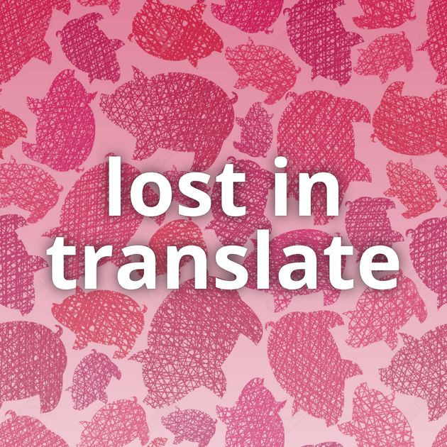 lost in translate
